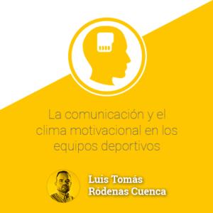 La comunicación y el clima motivacional en los equipos deportivos