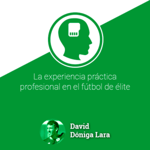 La experiencia práctica profesional en el fútbol de élite