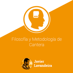 Filosofía y Metodología de Cantera. Javier Lavandeira