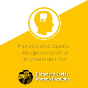 Hipnosis en el deporte. Una aproximación al fenómeno del Flow