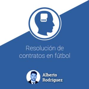 Resolución de contratos en fútbol