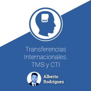 Transferencias Internacionales. TMS y CTI